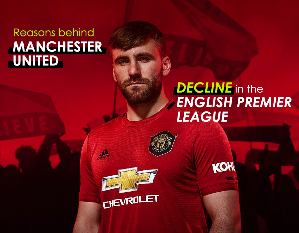 Reasons behind Manchester United decline in the English Premier League